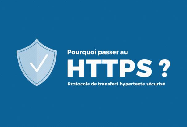 Pourquoi passer au HTTPS ?
