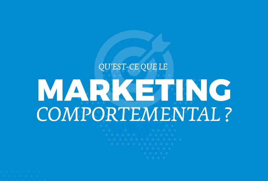 Qu'est ce que le marketing comportemental ou CRO ?