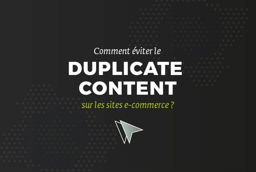 Comment éviter le duplicate content sur les sites e-commerce ?