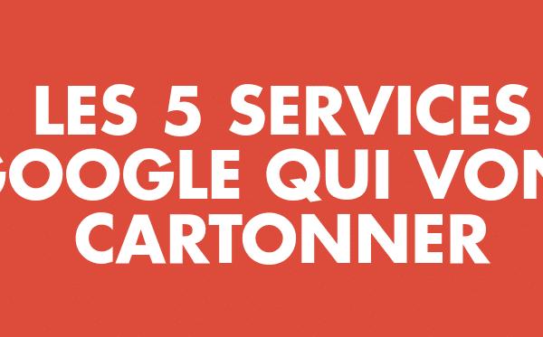 les 5 services Google
